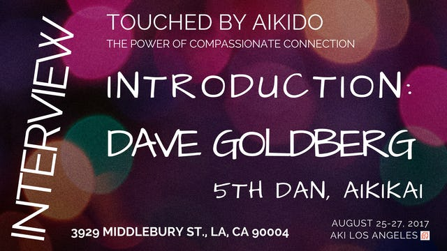 Introduction: Dave Goldberg - 5th dan, Aikikai