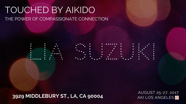 Touched by Aikido: Lia Suzuki, Part 1