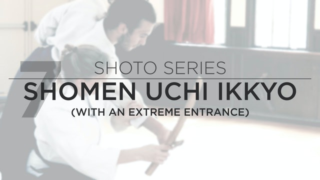 Shoto Series: 7. Shomen Uchi Ikkyo (Extreme Entrance w/ Leg Extension)