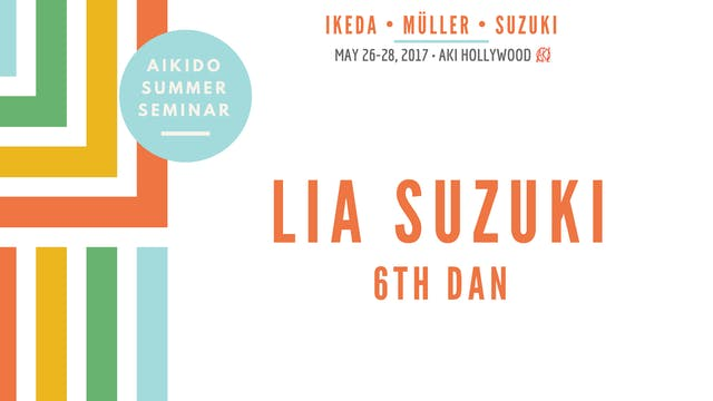 Lia Suzuki, 6th dan: Aikido Summer Seminar, 2017