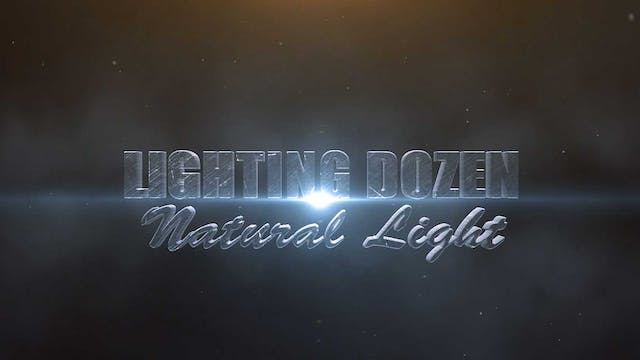 Introduction to Lighting Dozen - Natural Light