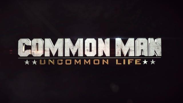 Common Man | Uncommon Life