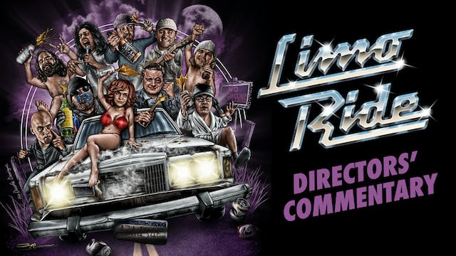 Limo Ride - Director's Commentary