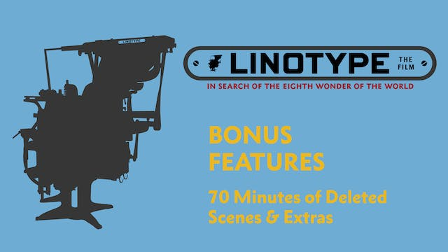 Linotype: The Film - Bonus Features