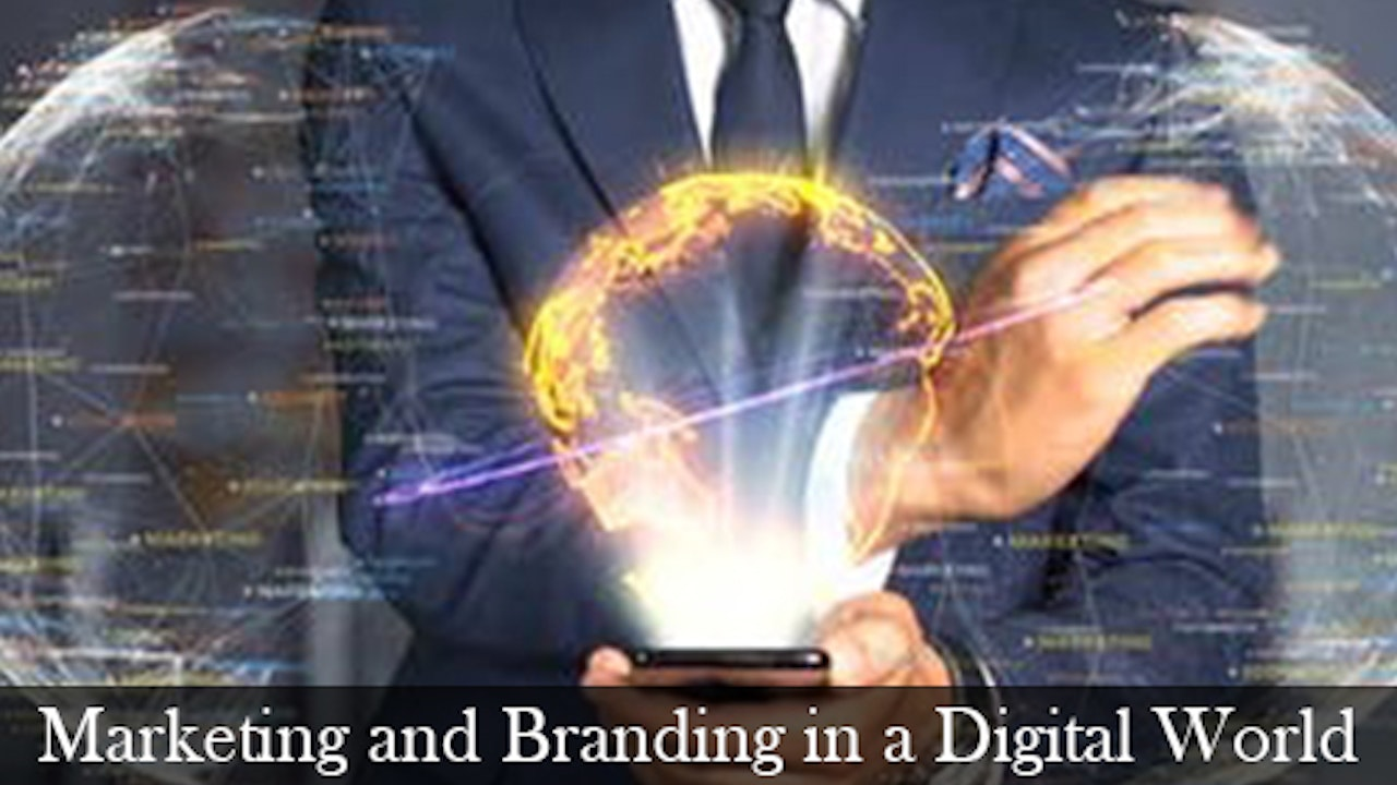 Marketing and Branding in a Digital World