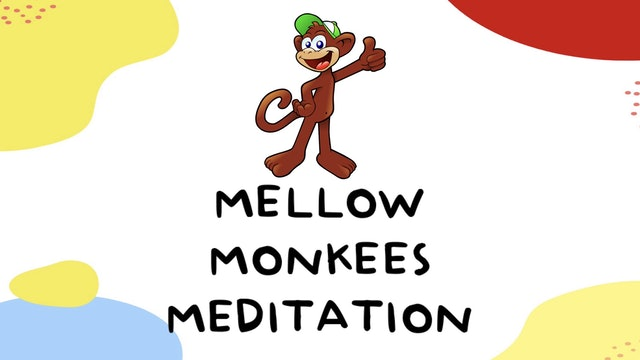 MELLOW MONKEES MEDITATION