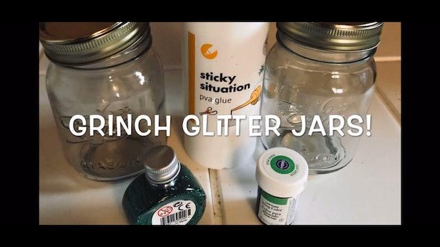 Grinch Glitter Jars!