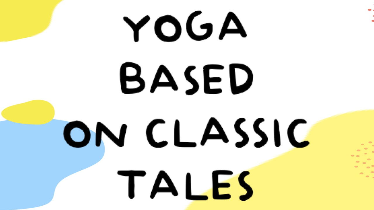 Yoga Based on Classic Tales