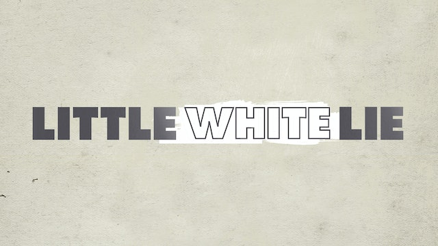 Little White Lie - Broadcast Cut