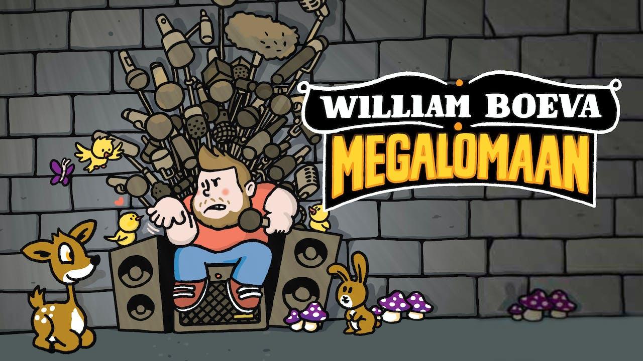 William Boeva -  Megalomaan