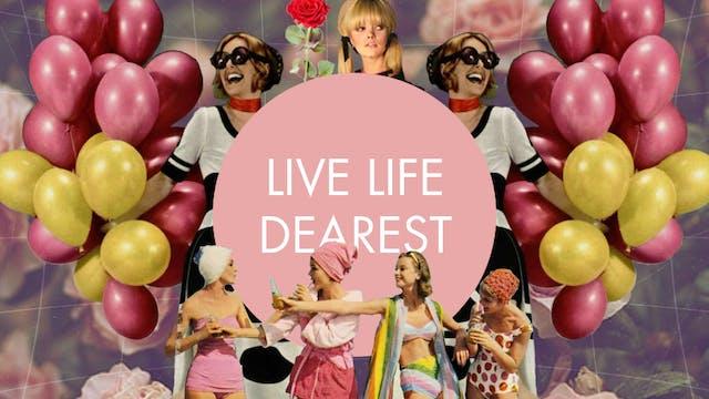 Live Life Dearest (Spanish subs)