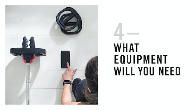 4. WHAT EQUIPMENT WILL YOU NEED?