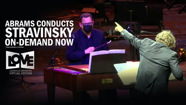 Concert Video ::Abrams Conducts The Music of Igor Stravinsky