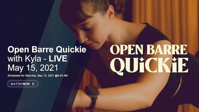 Open Barre Quickie with Kyla G. - May...