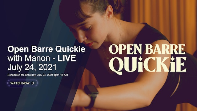 Open Barre Quickie with Manon - LIVE July 24, 2021