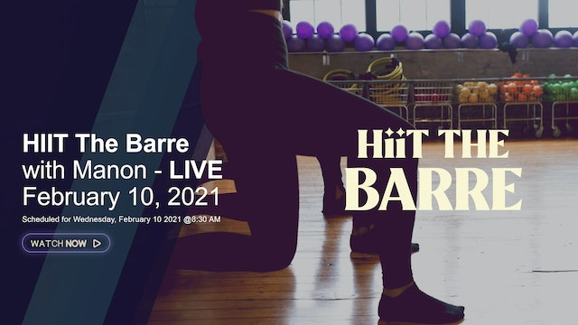 HIIT The BARRE with Manon - LIVE February 10, 2021