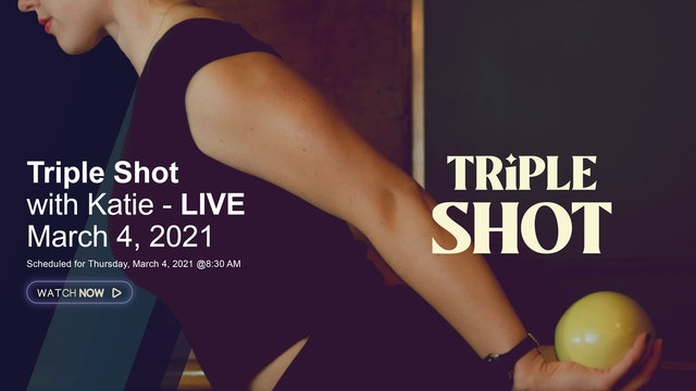 Triple Shot with Katie - LIVE March 4, 2021