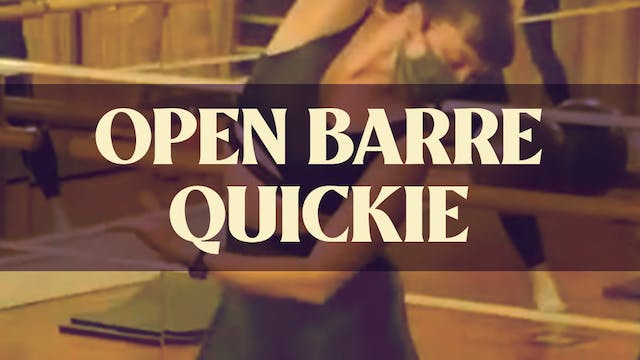 Open Barre Quickie with Kyla - May 15...