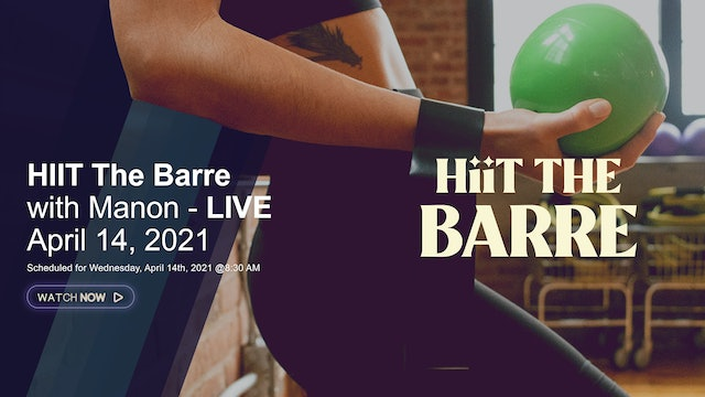 HIIT The Barre with Manon - LIVE April 14, 2021