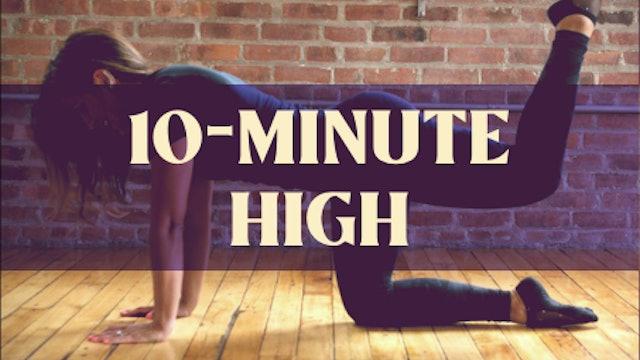 10 Minute High