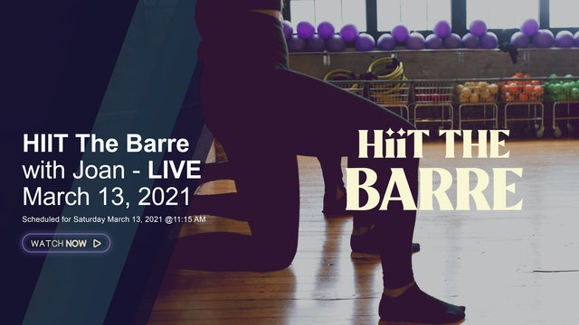 HIIT the Barre with Joan - LIVE March 13, 2021
