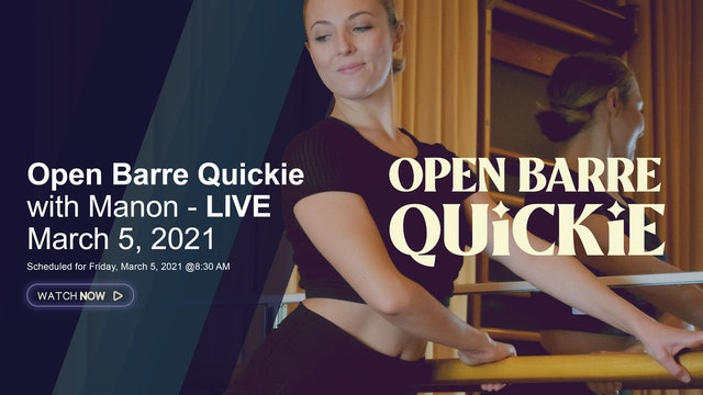 Open Barre Quickie with Manon - LIVE March 5, 2021