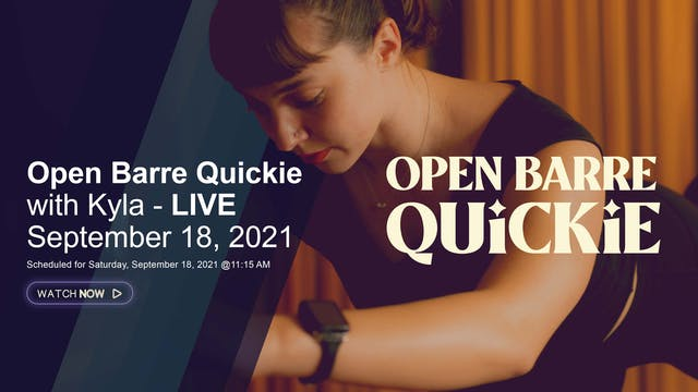Open Barre Quickie with Kyla - LIVE