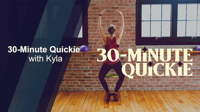 30-Minute Quickie with Kyla #2