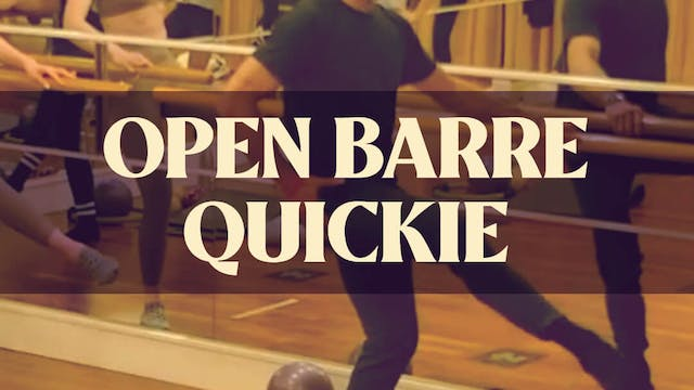 Open Barre Quickie with Joan - LIVE F...
