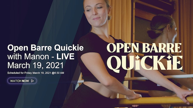 Open Barre Quickie with Manon - LIVE March 19, 2021