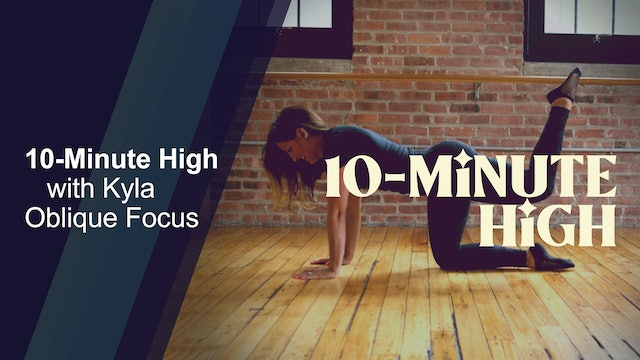 The 10-Minute High with Kyla - Oblique Focus