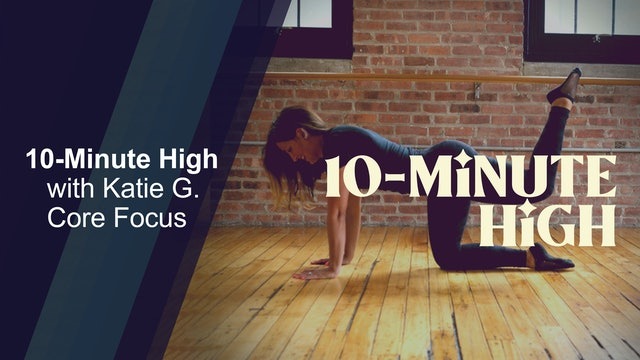 10-Minute High with Katie G.