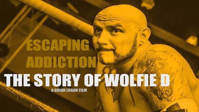 Escaping Addiction: The Story of Wolfie D
