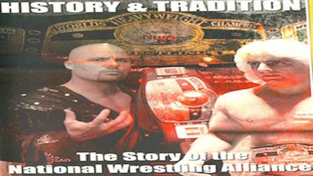 History & Tradition: The Story of The National Wrestling Alliance