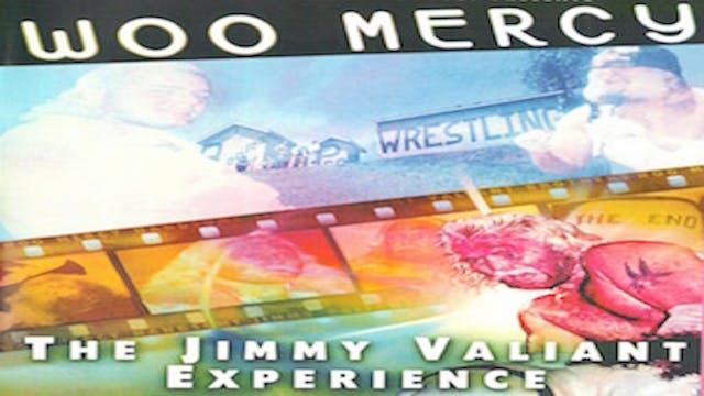 Woo Mercy: The Jimmy Valiant Experience