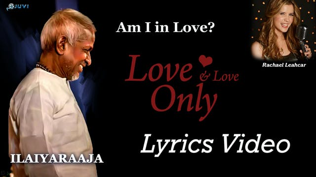 Ilayaraja - Am I in Love? - Lyrics Video