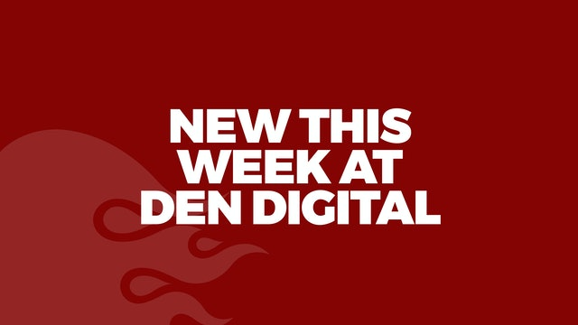NEW THIS MONTH ON DEN DIGITAL