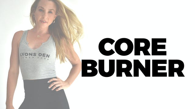 30 MIN CORE BURNER WITH BETHANY