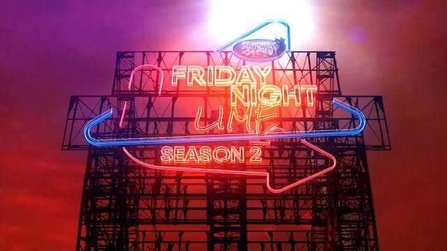 Friday Night UME Season 2 Episode 5