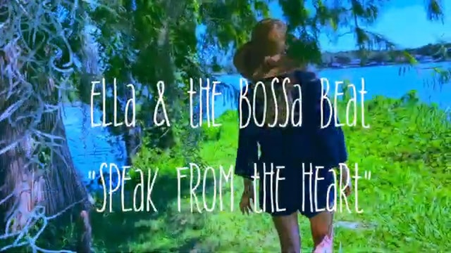 Ella & The Bossa Beat- Speak From The Heart