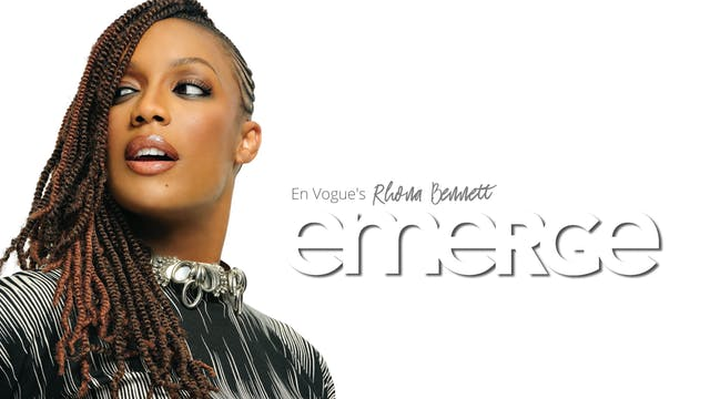 Emerge with En Vogue's RHONA BENNETT