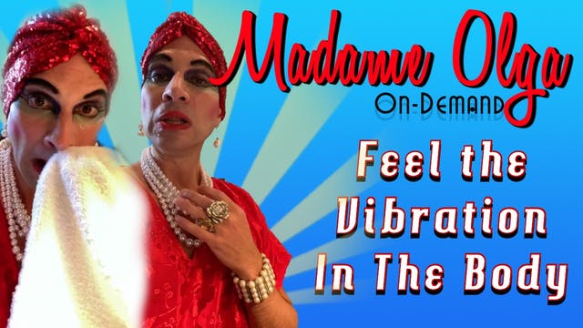 Feel the Vibration in the Body - NEW Special Class