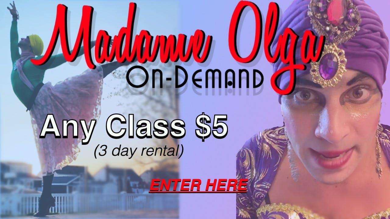 Madame Olga has Class! $5 Per Video Class