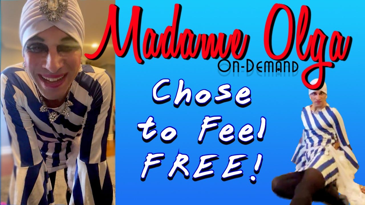"""""""Chose to BE FREE!"""" Madame Olgas New Class"""