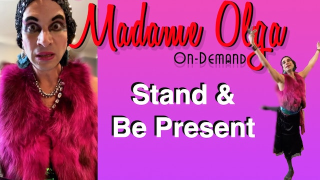 Madame Olga - Stand and be Present - NEW APRIL