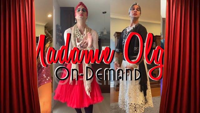 Madame Olga On-Demand