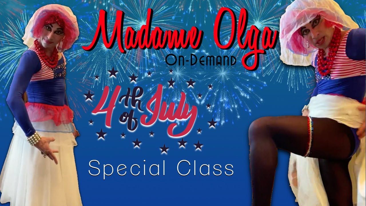 Special 4th Of July Class with Madame Olga