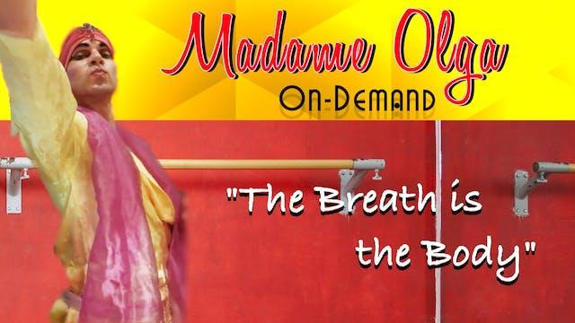 "Madame Olga ""Breathing and the Body"""