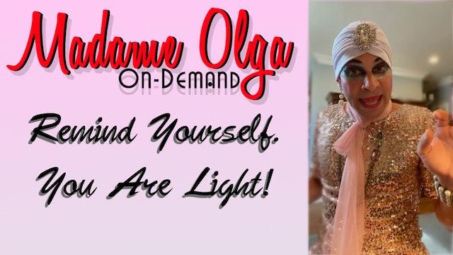 "Madame Olga ""We Are Light"" NEW CLASS!"