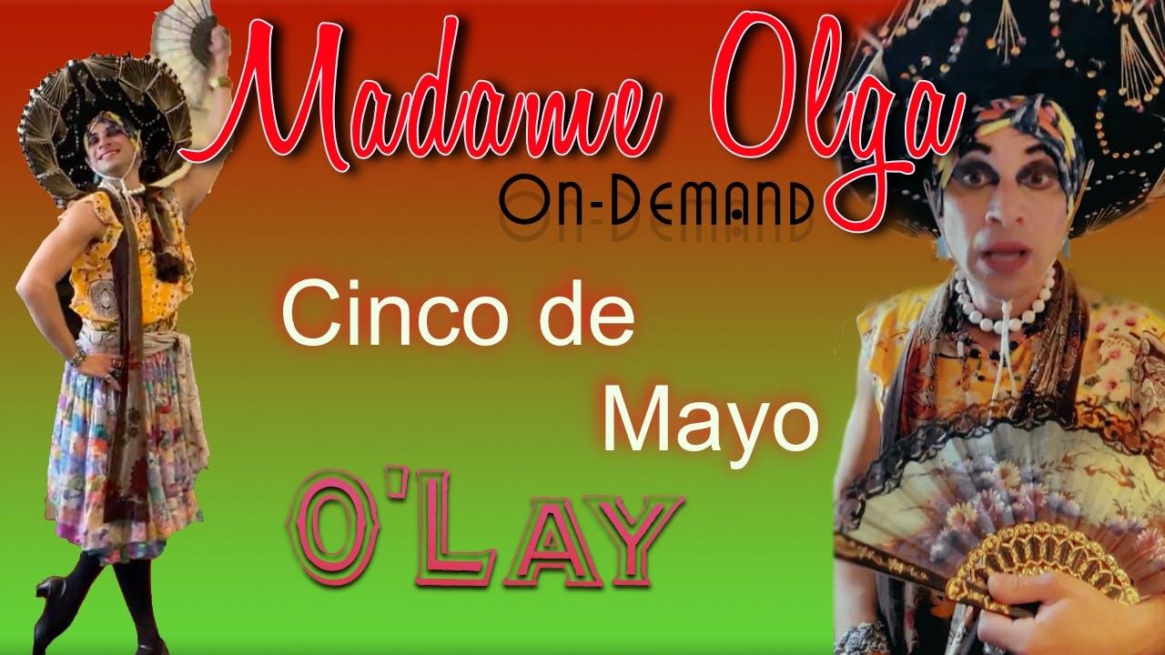 Madame Olgas Cinco de Mayo Special